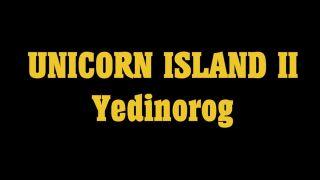UNICORN ISLAND II - YEDINOROG